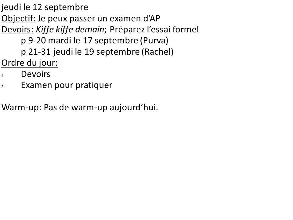 jeudi le 12 septembre Objectif: Je peux passer un examen dAP Devoirs: Kiffe kiffe demain; Préparez lessai formel p 9-20 mardi le 17 septembre (Purva)