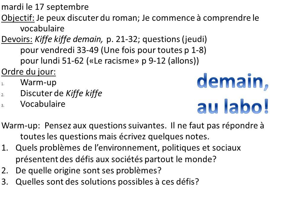 mardi le 17 septembre Objectif: Je peux discuter du roman; Je commence à comprendre le vocabulaire Devoirs: Kiffe kiffe demain, p. 21-32; questions (j