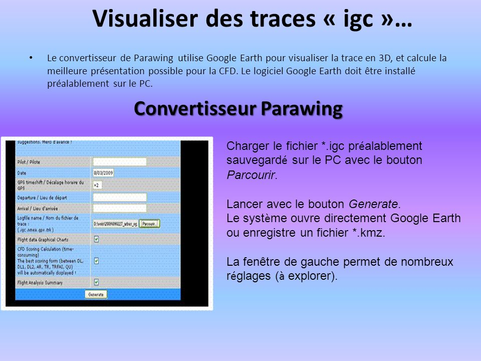 Visualiser des traces « igc »… Le convertisseur de Parawing utilise Google Earth pour visualiser la trace en 3D, et calcule la meilleure présentation