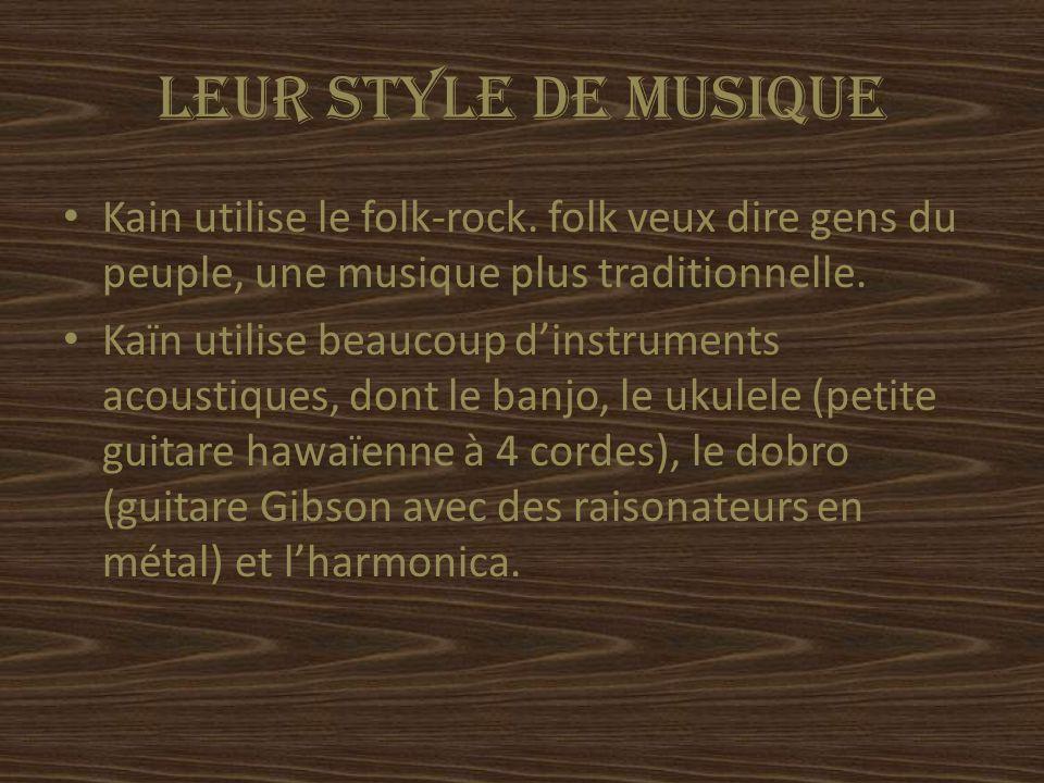 LEUR STYLE DE MUSIQUE Kain utilise le folk-rock.