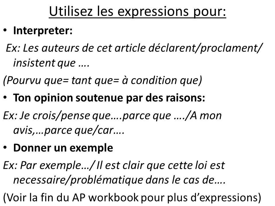 Utilisez les expressions pour: Interpreter: Ex: Les auteurs de cet article déclarent/proclament/ insistent que ….