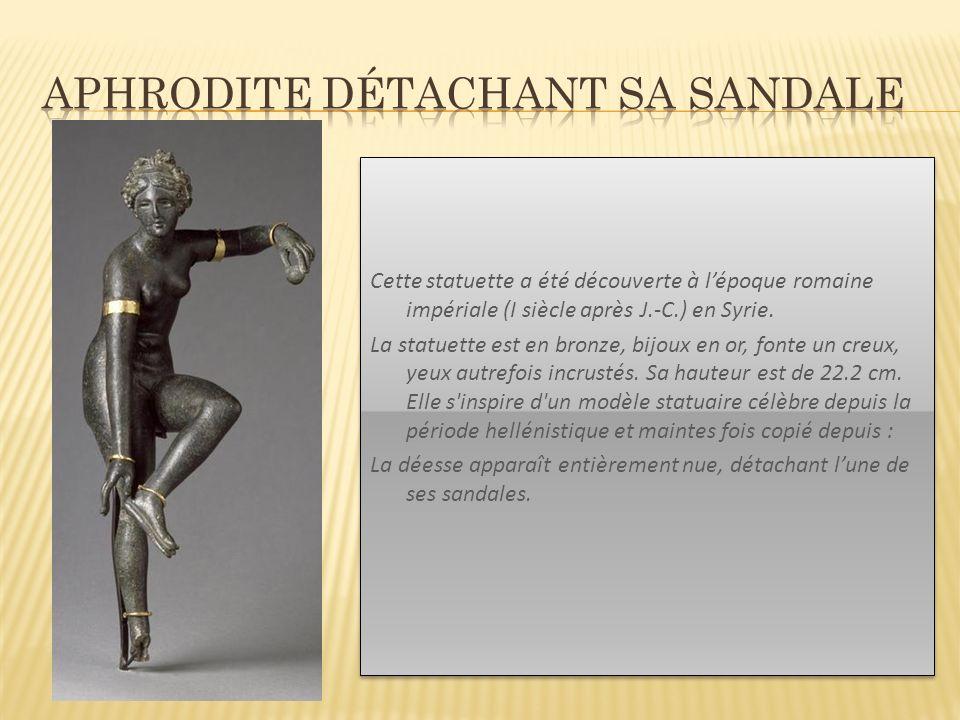 Cette statuette a été découverte à lépoque romaine impériale (I siècle après J.-C.) en Syrie. La statuette est en bronze, bijoux en or, fonte un creux