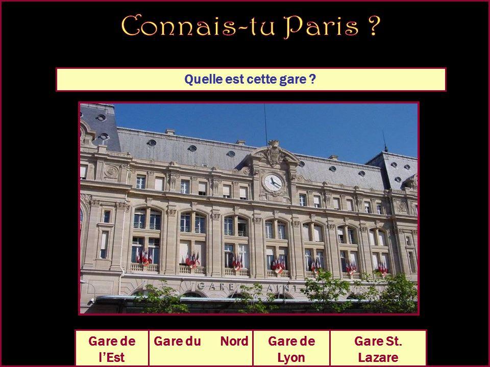 Quelle est cette gare Gare de lEst Gare St. Lazare Gare de Lyon Gare du Nord