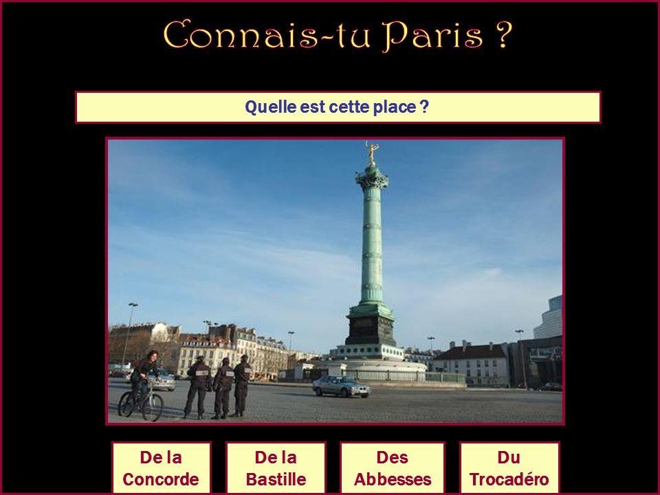 Quelle est cette place ? De la Bastille Du Trocadéro Des Abbesses De la Concorde