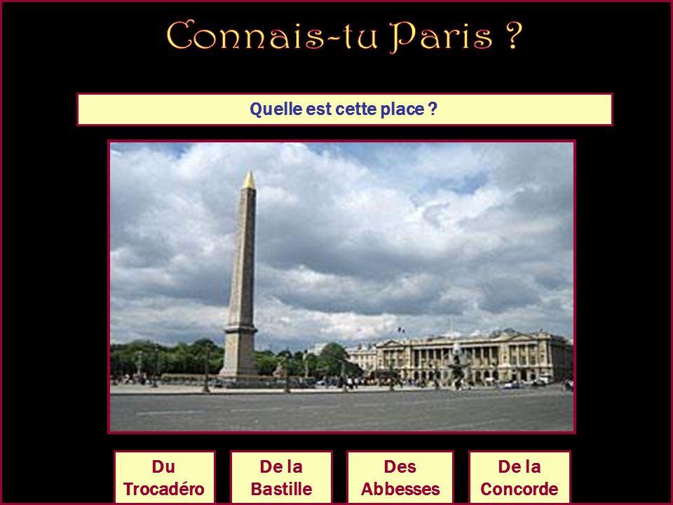 Quelle est cette place ? De la Bastille De la Concorde Des Abbesses Du Trocadéro