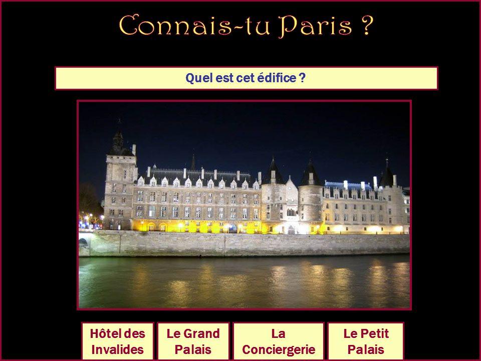 Quel est cet édifice ? Le Grand Palais La Conciergerie Le Petit Palais Hôtel des Invalides