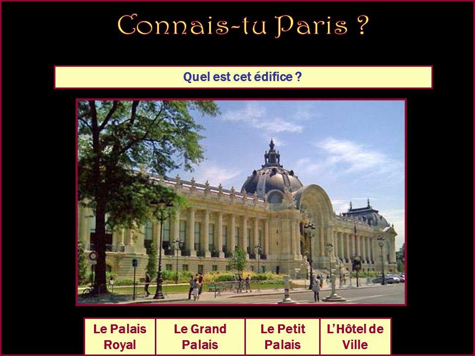 Quel est cet édifice ? LHôtel de Ville Le Grand Palais Le Petit Palais Le Palais Royal