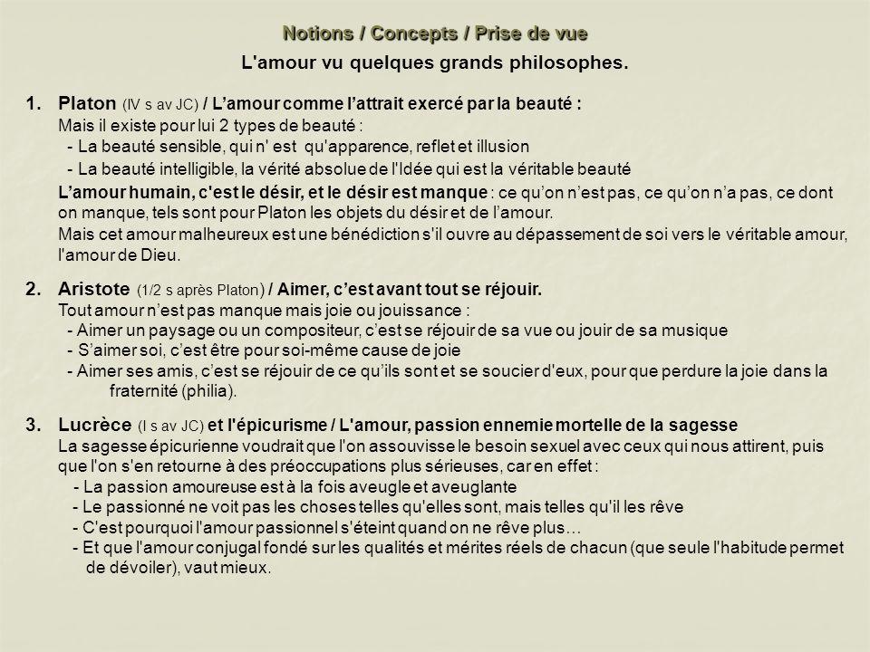 Notions / Concepts / Prise de vue L'amour vu quelques grands philosophes. 1.Platon (IV s av JC) / Lamour comme lattrait exercé par la beauté : Mais il