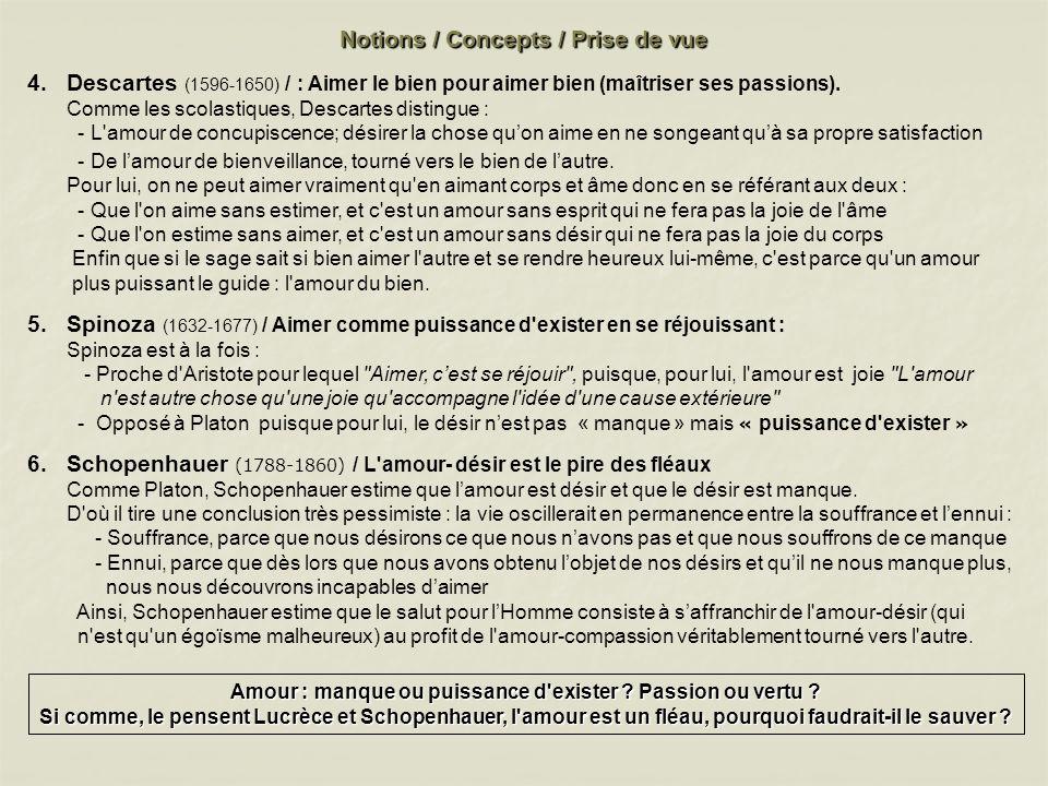 Notions / Concepts / Prise de vue 4.Descartes (1596-1650) / : Aimer le bien pour aimer bien (maîtriser ses passions). Comme les scolastiques, Descarte