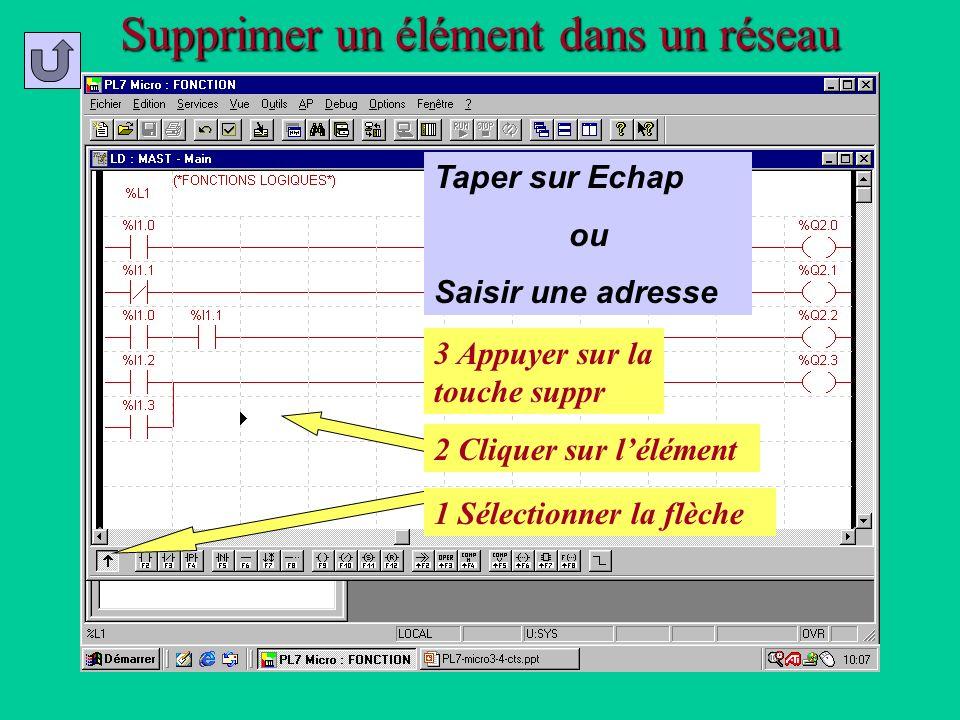 Supprimer un élément dans un réseau 1 Sélectionner la flèche 3 Appuyer sur la touche suppr 2 Cliquer sur lélément Taper sur Echap ou Saisir une adress
