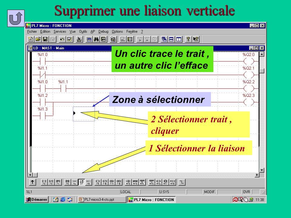 Supprimer une liaison verticale 1 Sélectionner la liaison 2 Sélectionner trait, cliquer Zone à sélectionner Un clic trace le trait, un autre clic leff