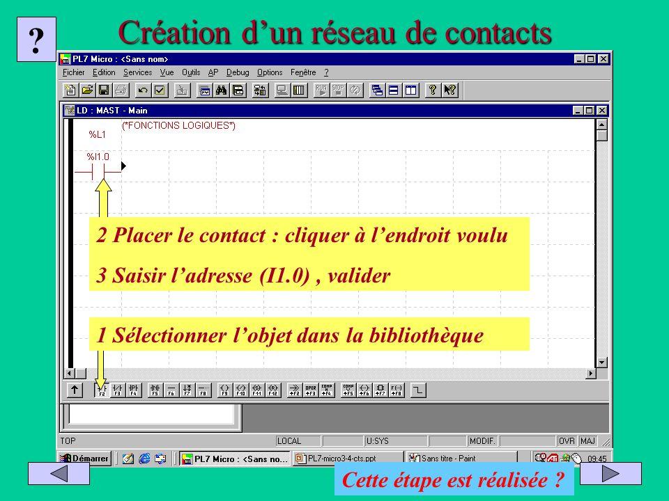 Création dun réseau de contacts 1 Sélectionner lobjet dans la bibliothèque 2 Placer le contact : cliquer à lendroit voulu 3 Saisir ladresse (I1.0), va