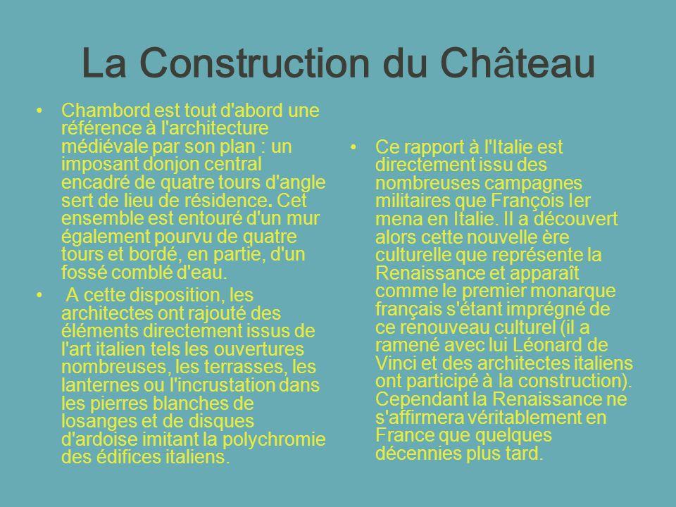 La Construction du Château Chambord est tout d'abord une référence à l'architecture médiévale par son plan : un imposant donjon central encadré de qua
