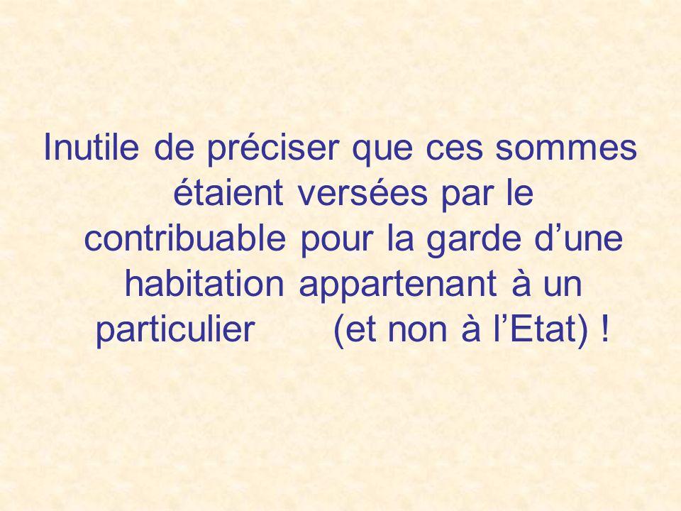Le « Journal Officiel » du 24 octobre 2006 donne le détail des frais afférents au Château de Bity, suite à une demande du député PS de lAisne, René Do