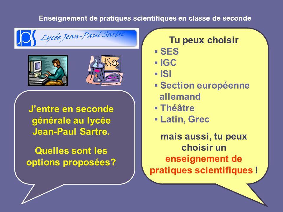 Enseignement de pratiques scientifiques en classe de seconde Jentre en seconde générale au lycée Jean-Paul Sartre. Quelles sont les options proposées?