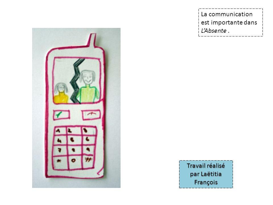 La communication est importante dans LAbsente. Travail réalisé par Laëtitia François