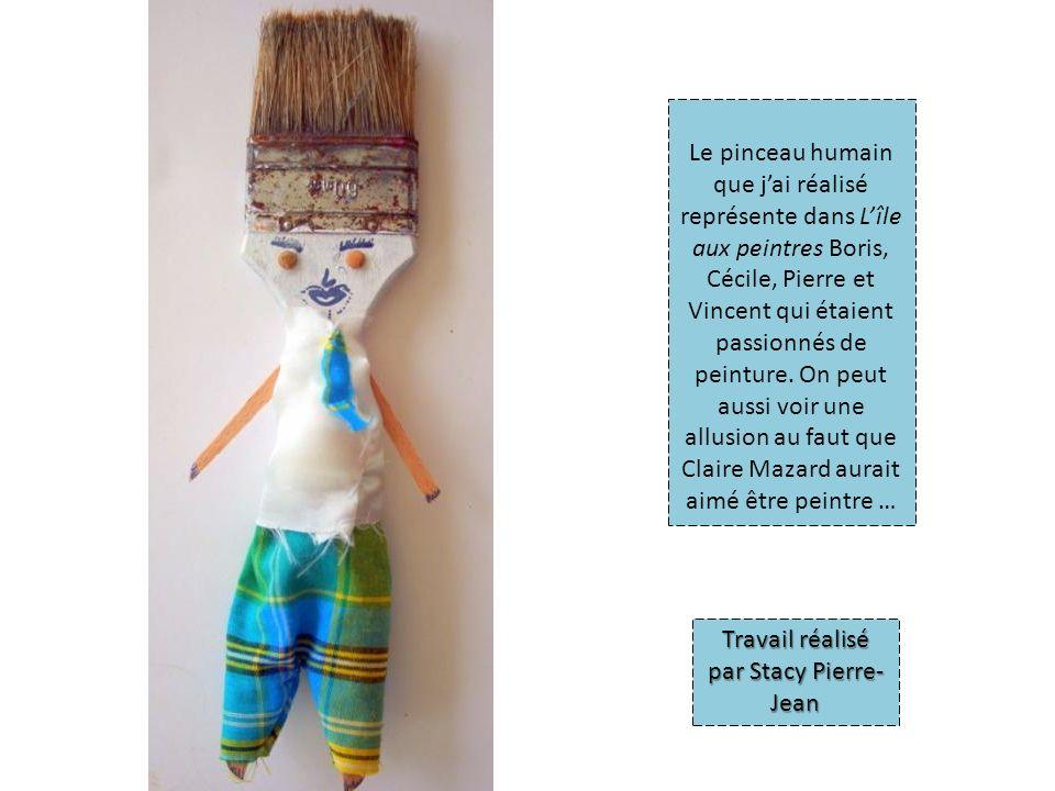 Le pinceau humain que jai réalisé représente dans Lîle aux peintres Boris, Cécile, Pierre et Vincent qui étaient passionnés de peinture. On peut aussi