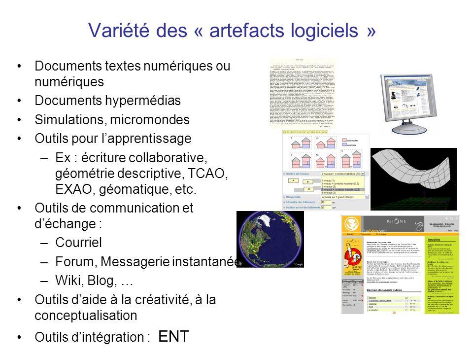 Variété des « artefacts logiciels » Documents textes numériques ou numériques Documents hypermédias Simulations, micromondes Outils pour lapprentissag