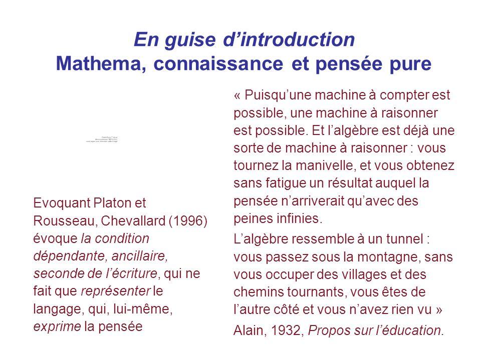 En guise dintroduction Mathema, connaissance et pensée pure « Puisquune machine à compter est possible, une machine à raisonner est possible. Et lalgè