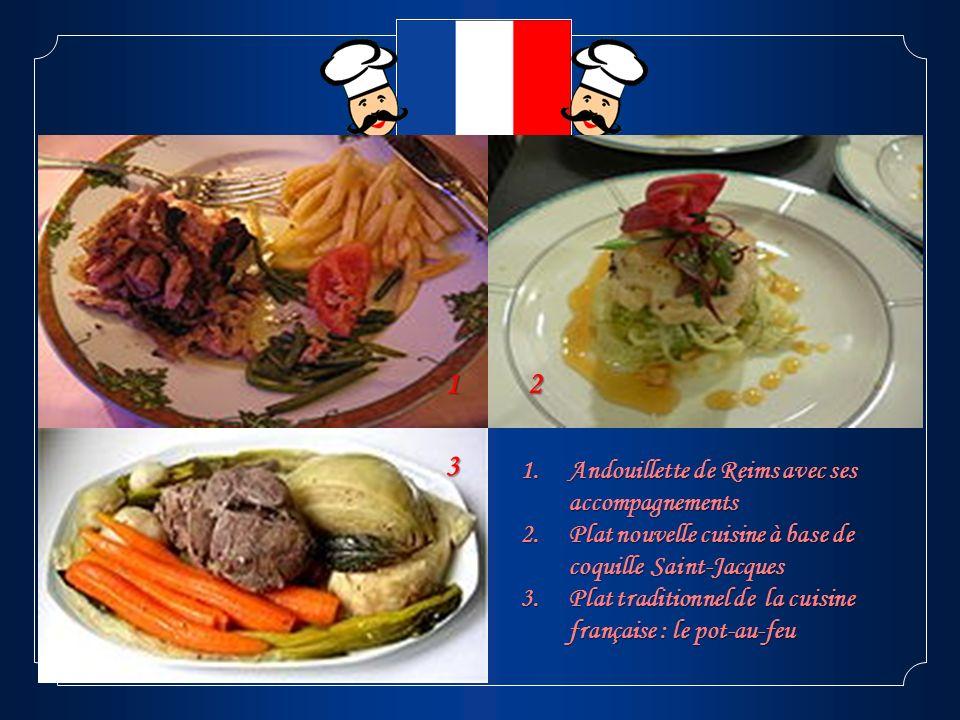 12 3 1.Andouillette de Reims avec ses accompagnements 2.Plat nouvelle cuisine à base de coquille Saint-Jacques 3.Plat traditionnel de la cuisine franç