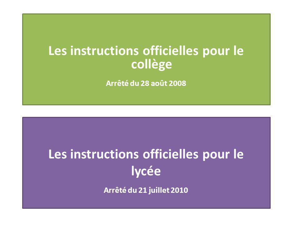 Les instructions officielles pour le lycée Arrêté du 21 juillet 2010 Les instructions officielles pour le collège Arrêté du 28 août 2008