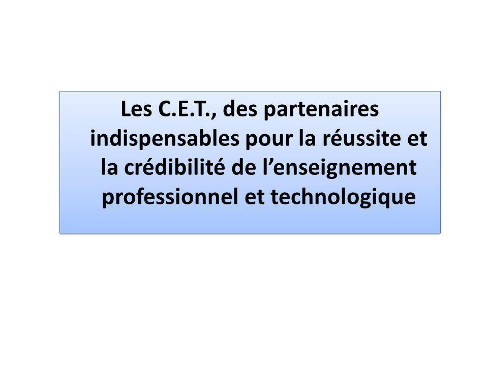 Les C.E.T., des partenaires indispensables pour la réussite et la crédibilité de lenseignement professionnel et technologique