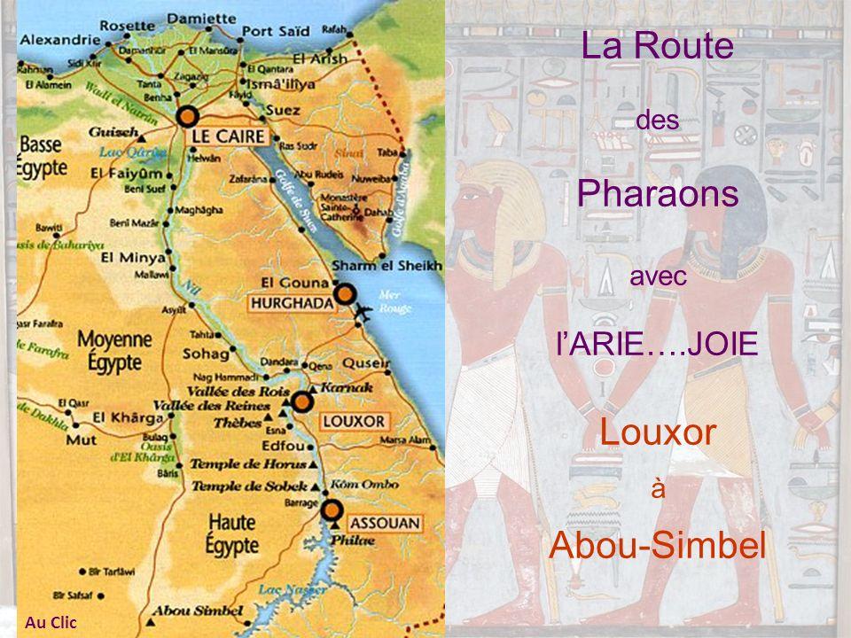 La Route des Pharaons avec lARIE….JOIE Louxor à Abou-Simbel Au Clic