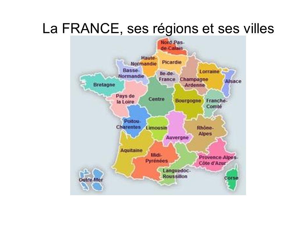 La FRANCE, ses régions et ses villes