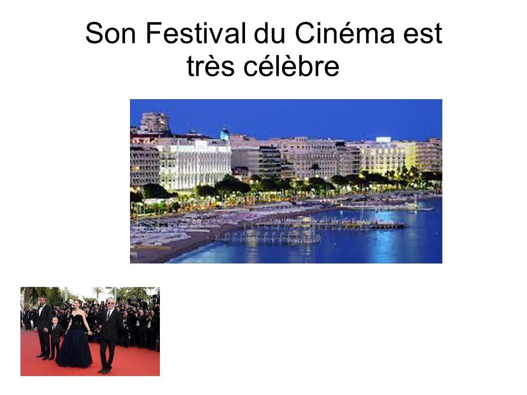 Son Festival du Cinéma est très célèbre