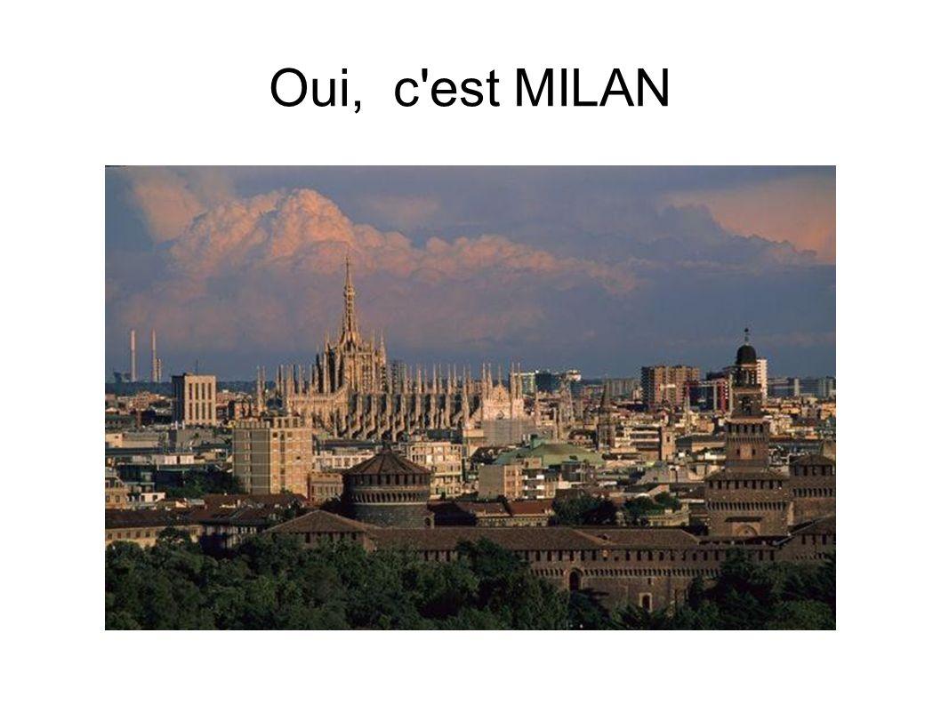 Oui, c est MILAN