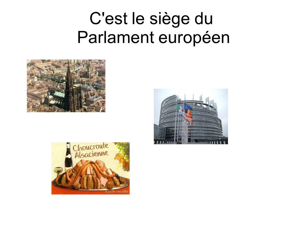 C est le siège du Parlament européen