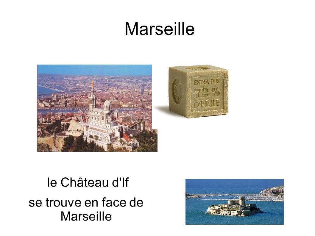 Marseille le Château d If se trouve en face de Marseille