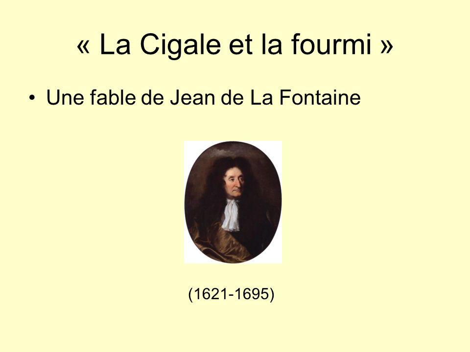 « La Cigale et la fourmi » Une fable de Jean de La Fontaine (1621-1695)