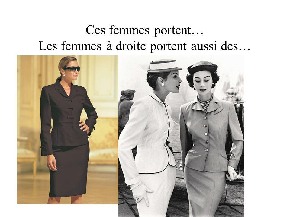 Ces femmes portent… Les femmes à droite portent aussi des…