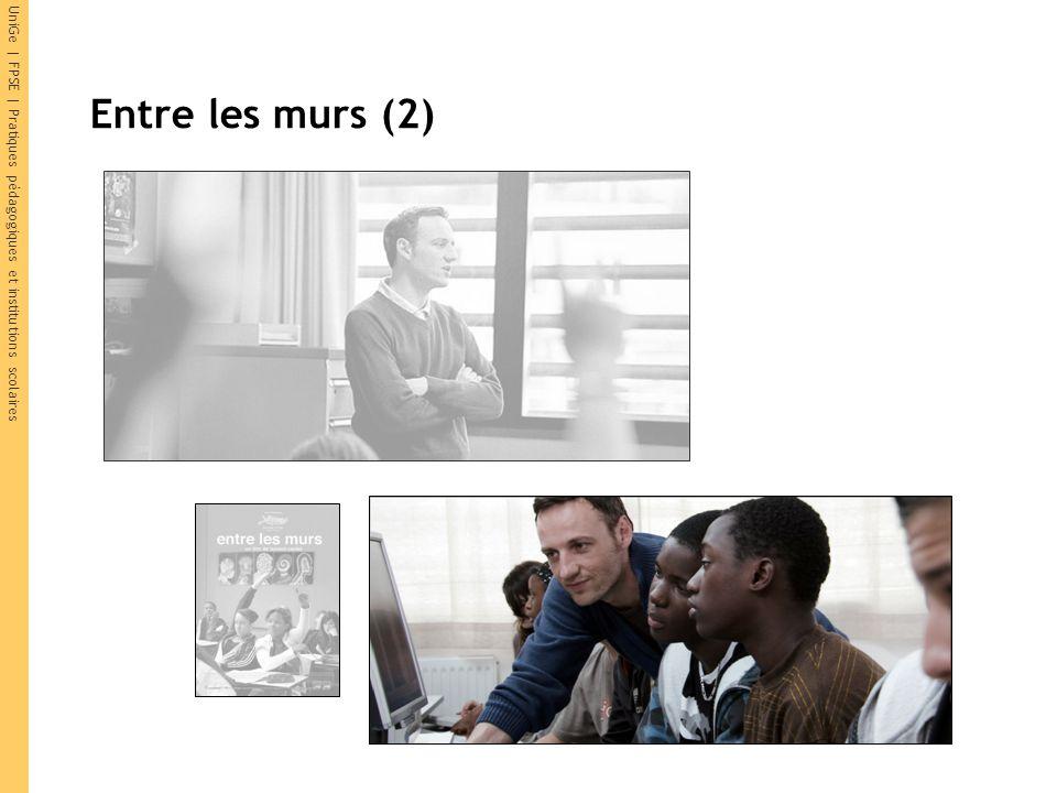UniGe | FPSE | Pratiques pédagogiques et institutions scolaires Entre les murs (2) 2008