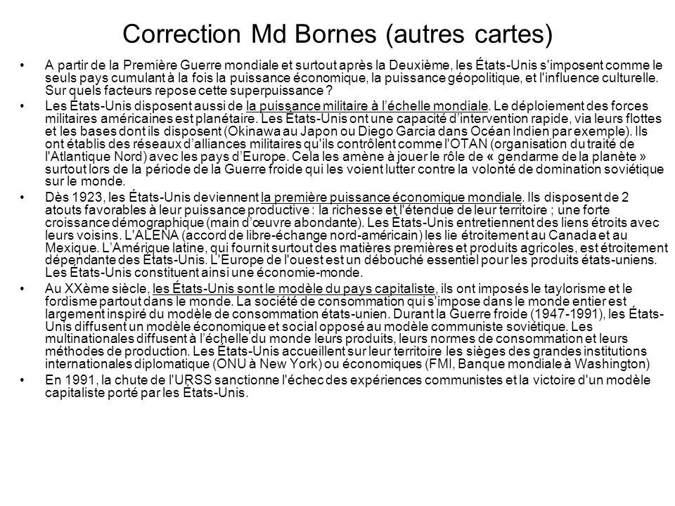 Correction Md Bornes (autres cartes) A partir de la Première Guerre mondiale et surtout après la Deuxième, les États-Unis s'imposent comme le seuls pa