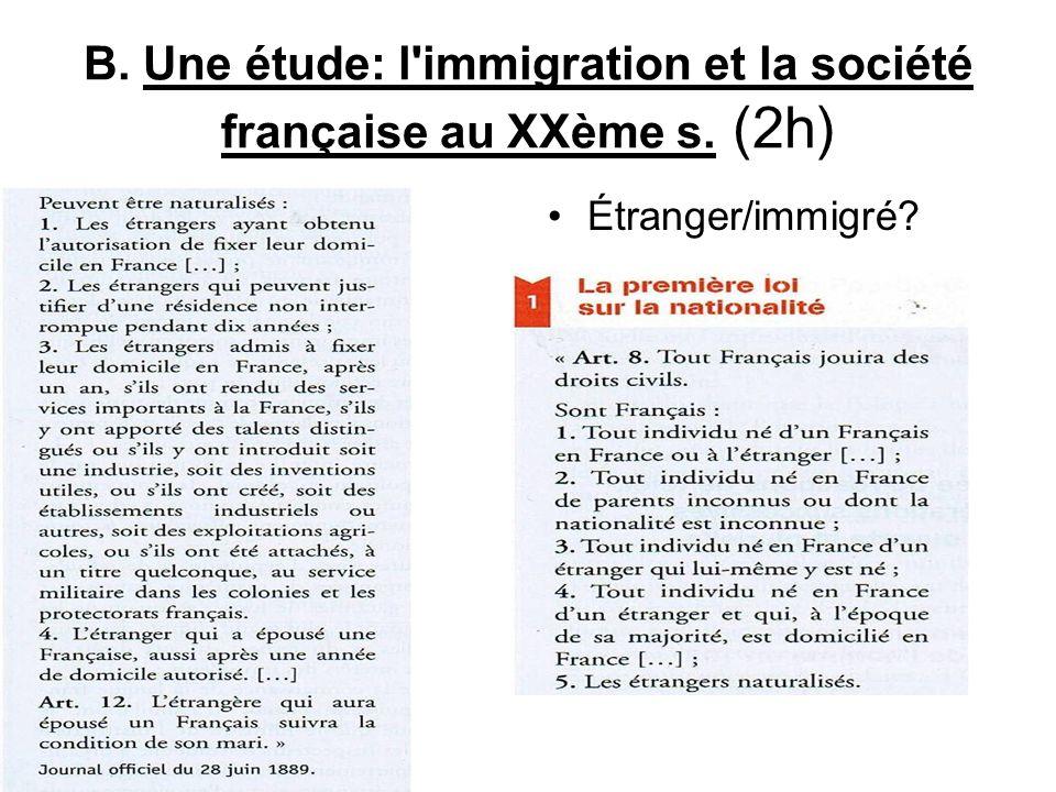 B. Une étude: l'immigration et la société française au XXème s. (2h) Étranger/immigré?