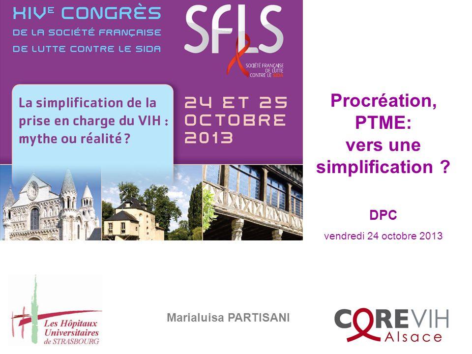 Procréation, PTME: vers une simplification ? Marialuisa PARTISANI DPC vendredi 24 octobre 2013