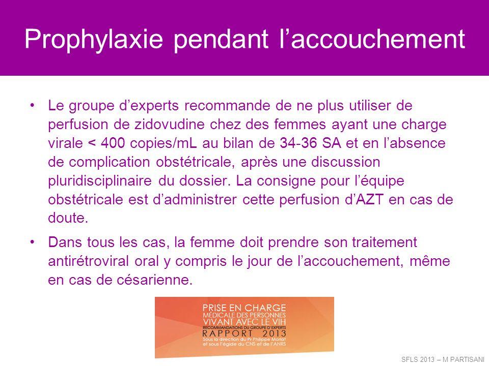 Prophylaxie pendant laccouchement Le groupe dexperts recommande de ne plus utiliser de perfusion de zidovudine chez des femmes ayant une charge virale