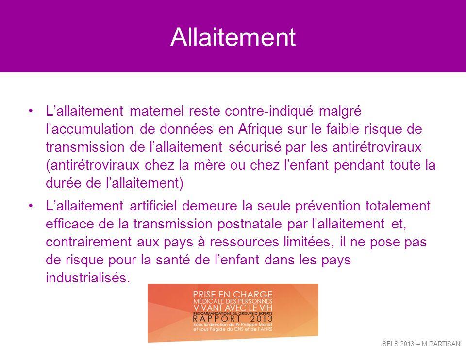 Allaitement Lallaitement maternel reste contre-indiqué malgré laccumulation de données en Afrique sur le faible risque de transmission de lallaitement