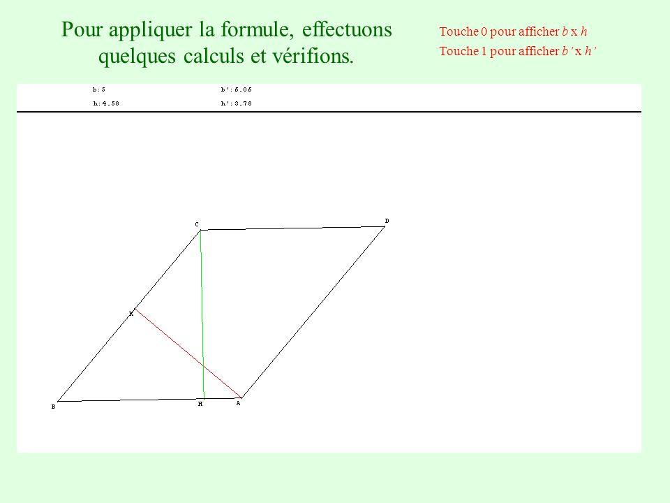 b h b h A = b x h A = b x hA = b x h Compare tes trois résultats. Que constates - tu ? Pourquoi ?