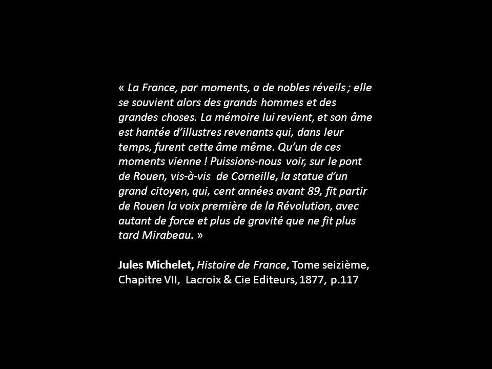 « La France, par moments, a de nobles réveils ; elle se souvient alors des grands hommes et des grandes choses.