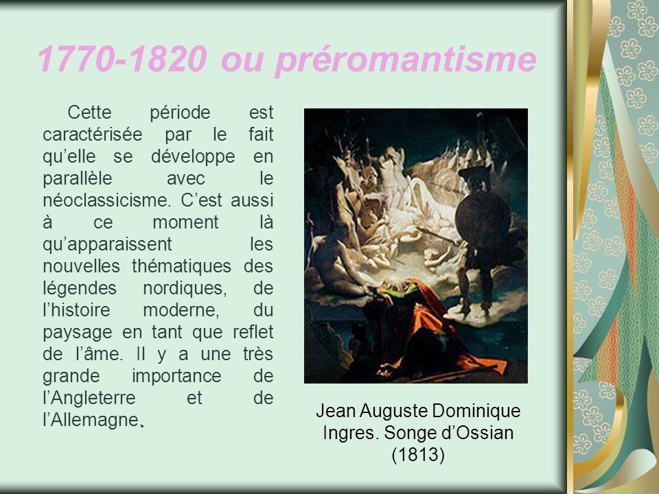 1770-1820 ou préromantisme. Cette période est caractérisée par le fait quelle se développe en parallèle avec le néoclassicisme. Cest aussi à ce moment
