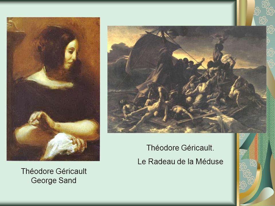 George Sand Théodore Géricault. Le Radeau de la Méduse