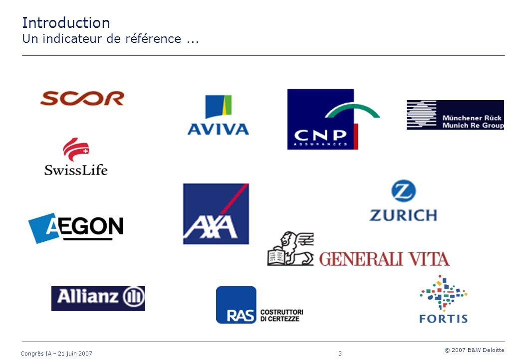 24 Congrès IA – 21 juin 2007 © 2007 B&W Deloitte En synthèse Initiative qui renforce le concept dEmbedded Value : – amélioration de la formalisation, – valorisation explicite des options incorporées.