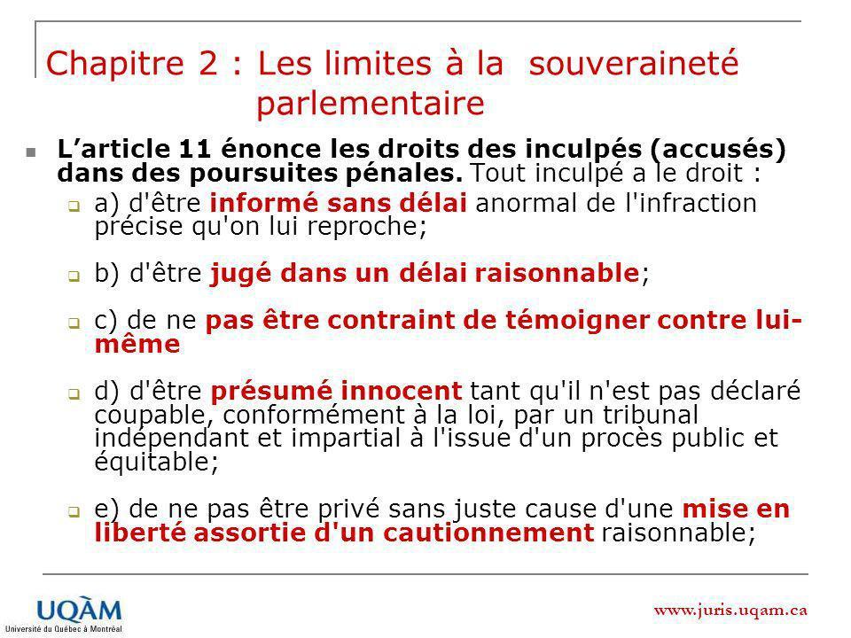www.juris.uqam.ca Larticle 11 énonce les droits des inculpés (accusés) dans des poursuites pénales.