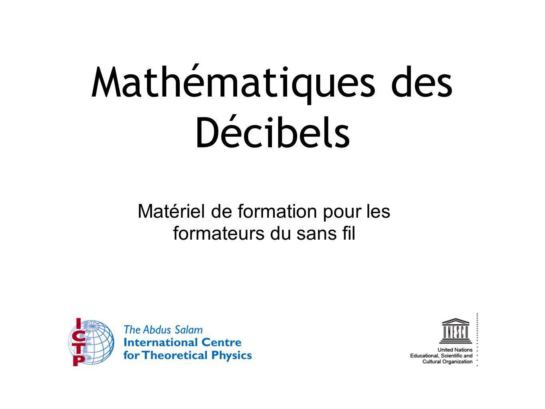 Mathématiques des Décibels Matériel de formation pour les formateurs du sans fil