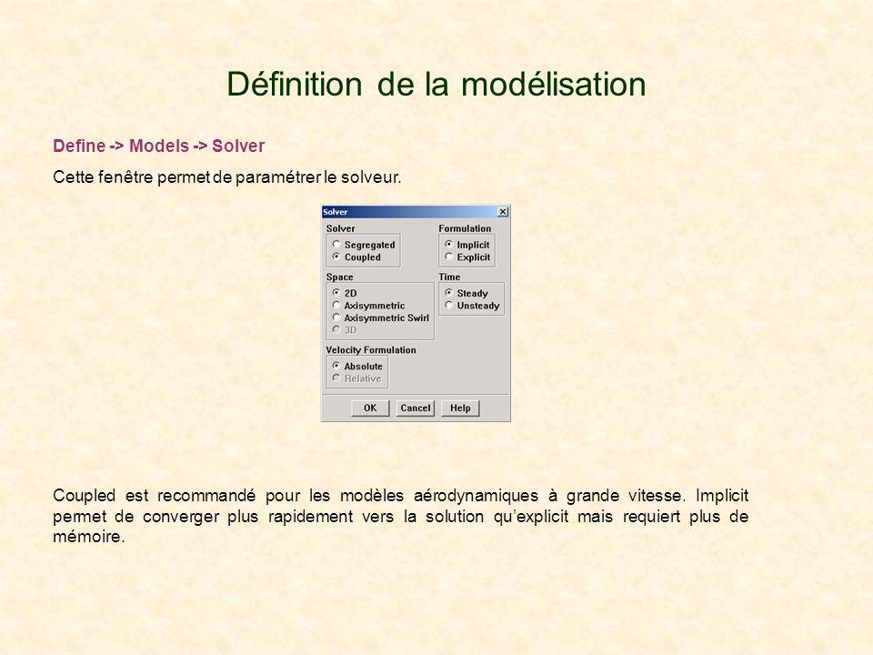 Définition de la modélisation Define -> Models -> Solver Cette fenêtre permet de paramétrer le solveur. Coupled est recommandé pour les modèles aérody