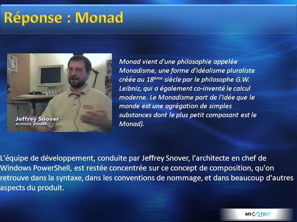 Monad vient d une philosophie appelée Monadisme, une forme d idéalisme pluraliste créée au 18 ème siècle par le philosophe G.W.