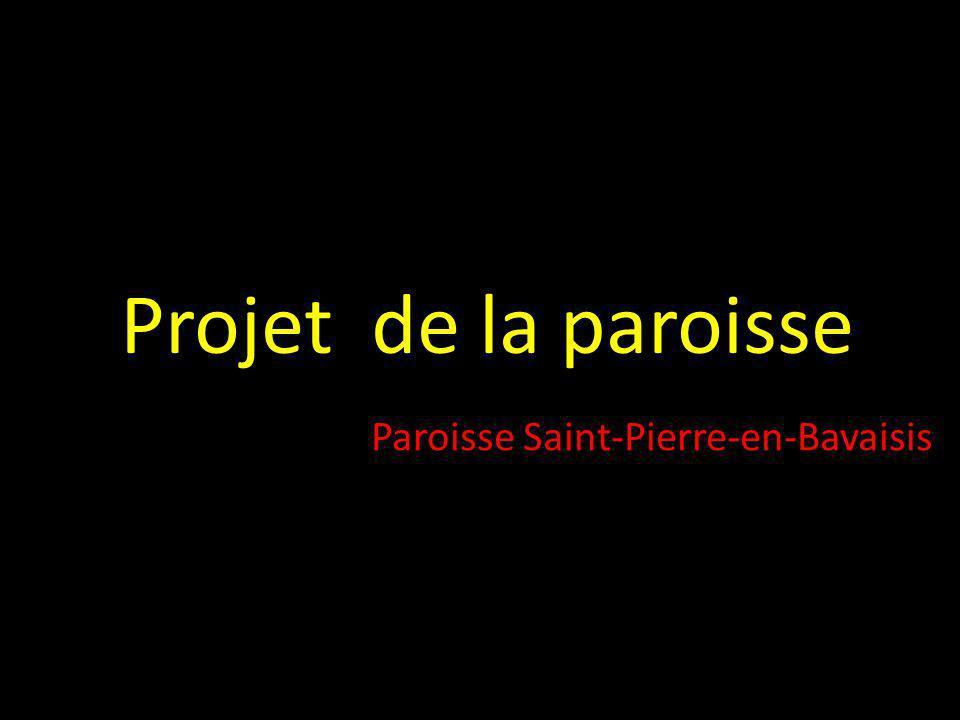 Projet de la paroisse Paroisse Saint-Pierre-en-Bavaisis